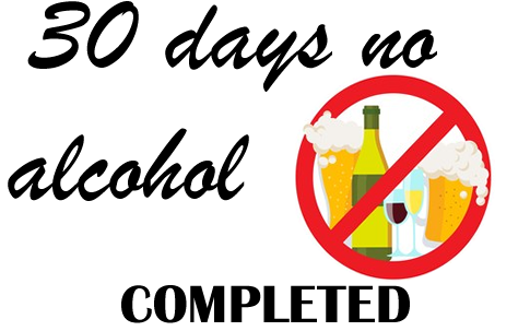 30 Days No Alcohol Completed